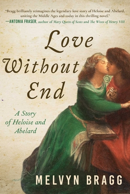 Love Without End: A Story of Heloise and Abelard Cover Image