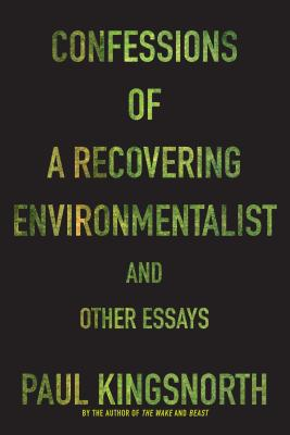 Confessions of a Recovering Environmentalist and Other Essays Cover Image