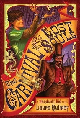 The Carnival of Lost Souls: A Handcuff Kid Novel Cover Image