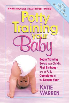 Potty Training Your Baby: A Practical Guide for Easier Toilet Training Cover Image
