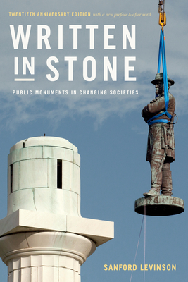Written in Stone: Public Monuments in Changing Societies (Public Planet Books) Cover Image