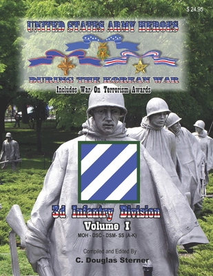 United States Army Heroes During the Korean War: 3d Infantry Division (Volume I) Cover Image