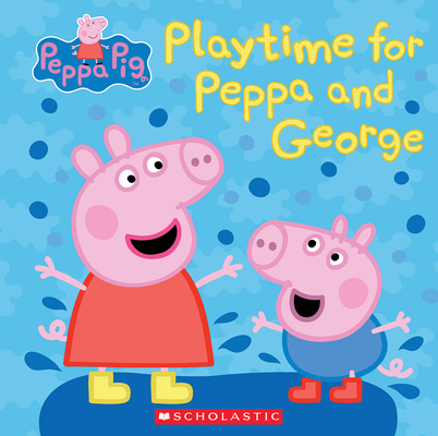 Cover for Play Time for Peppa and George (Peppa Pig)