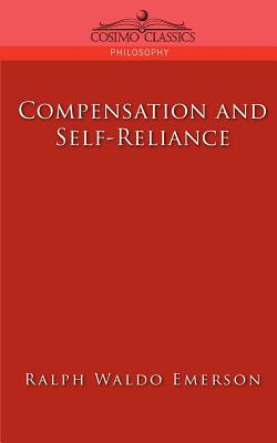 Compensation and Self-Reliance (Cosimo Classics Philosophy) Cover Image