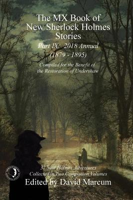 The MX Book of New Sherlock Holmes Stories - Part IX: 2018 Annual (1879-1895) (MX Book of New Sherlock Holmes Stories Series) Cover Image