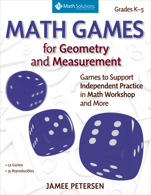 Math Games for Geometry and Measurement: Games to Support Independent Practice in Math Workshop and More Cover Image
