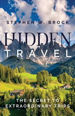 Hidden Travel: The Secret to Extraordinary Trips Cover Image