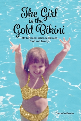 The Girl in the Gold Bikini: My Turbulent Journey Through Food and Family Cover Image