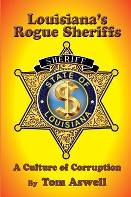 Louisiana's Rogue Sheriffs: A Culture of Corruption Cover Image