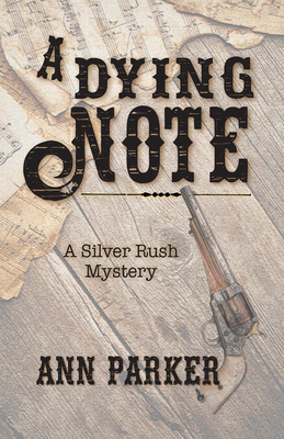 Cover for A Dying Note (Silver Rush Mysteries #6)