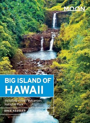 Moon Big Island of Hawaii: Including Hawaii Volcanoes National Park (Moon Handbooks) Cover Image