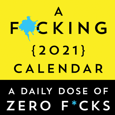 A F*cking 2021 Boxed Calendar: A Daily Dose of Zero F*cks Cover Image
