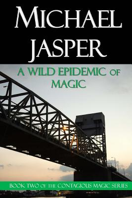 A Wild Epidemic of Magic Cover