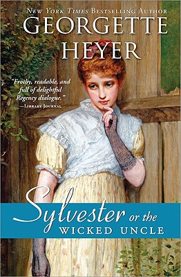 Sylvester: Or the Wicked Uncle (Regency Romances #17) Cover Image