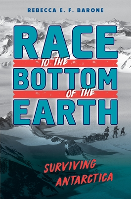Race to the Bottom of the Earth: Surviving Antarctica Cover Image