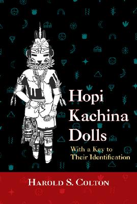 Hopi Kachina Dolls with a Key to Their Identification Cover Image