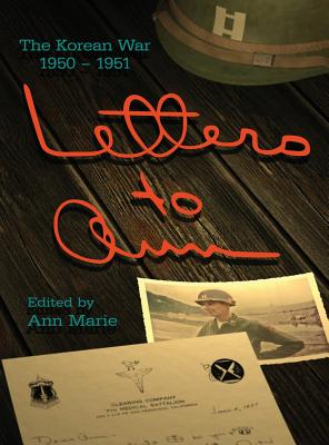 Letters to Ann: The Korean War 1950-1951 Cover Image