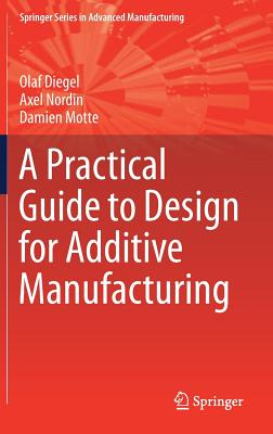 A Practical Guide to Design for Additive Manufacturing Cover Image