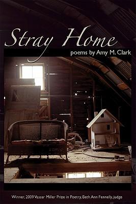 Cover for Stray Home (Vassar Miller Prize in Poetry #17)