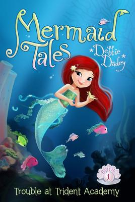 Trouble at Trident Academy (Mermaid Tales #1) Cover Image