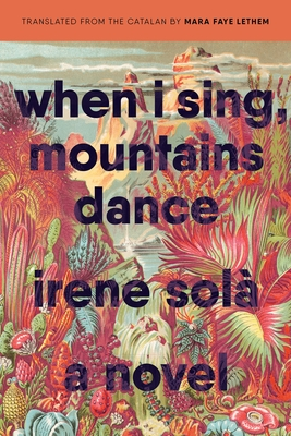 When I Sing, Mountains Dance: A Novel Cover Image