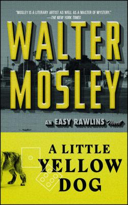 A Little Yellow Dog: An Easy Rawlins Novel (Easy Rawlins Mystery #5) Cover Image