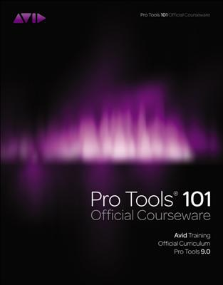Pro Tools 101 Official Courseware, Version 9.0 [With DVD ROM] Cover Image