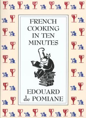 French Cooking in Ten Minutes: Adapting to the Rhythm of Modern Life (1930) Cover Image