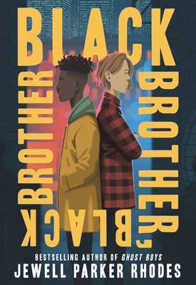 Black Brother, Black Brother Jewell Parker Rhodes, Little, Brown Books for Young Readers, $16.99,