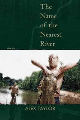 The Name of the Nearest River: Stories (Linda Bruckheimer Series in Kentucky Literature) Cover Image