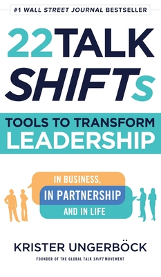 22 Talk SHIFTs: Tools to Transform Leadership in Business, in Partnership, and in Life Cover Image