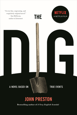 The Dig: A Novel Based on True Events Cover Image