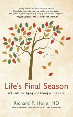 Life's Final Season: A Guide for Aging and Dying with Grace Cover Image