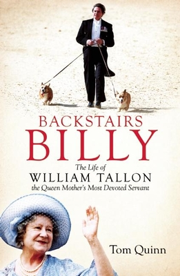 Backstairs Billy: The Life of William Tallon, the Queen Mother's Most Devoted Servant Cover Image