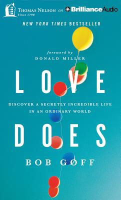 Love Does: Discover a Secretly Incredible Life in an Ordinary World Cover Image