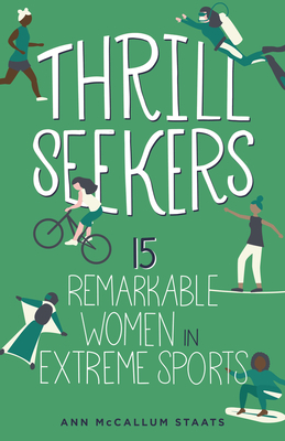 Thrill Seekers: 15 Remarkable Women in Extreme Sports (Women of Power) Cover Image