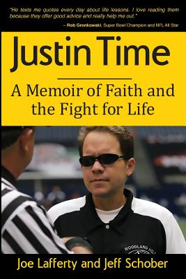 Justin Time: A Memoir of Faith and the Fight for Life Cover Image