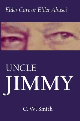 Uncle Jimmy: Elder Care or Elder Abuse Cover Image