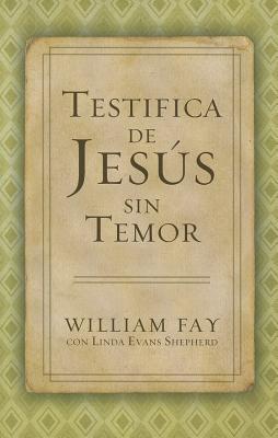 Testifica de Jesus Sin Temor Cover
