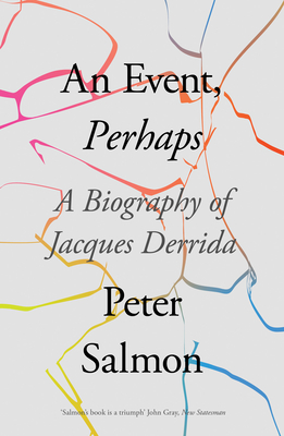 An Event, Perhaps: A Biography of Jacques Derrida Cover Image