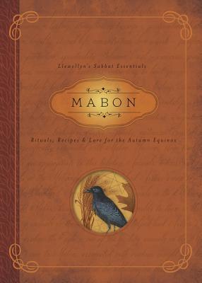 Mabon: Rituals, Recipes & Lore for the Autumn Equinox (Llewellyn's Sabbat Essentials #5) Cover Image