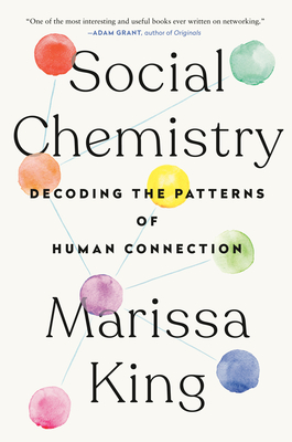 Social Chemistry: Decoding the Patterns of Human Connection Cover Image