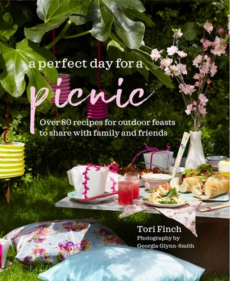 A Perfect Day for a Picnic: Over 80 recipes for outdoor feasts to share with family and friends Cover Image