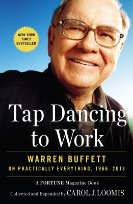 Tap Dancing to Work: Warren Buffett on Practically Everything, 1966-2013 Cover Image