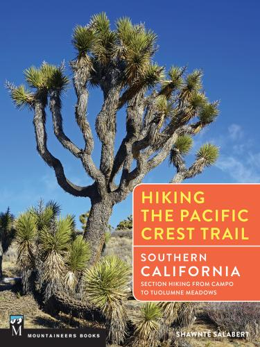 Hiking the Pacific Crest Trail: Southern California: Section Hiking from Campo to Tuolumne Meadows Cover Image