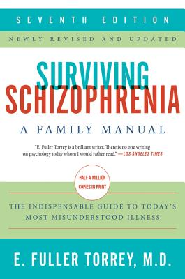 Surviving Schizophrenia, 7th Edition: A Family Manual cover