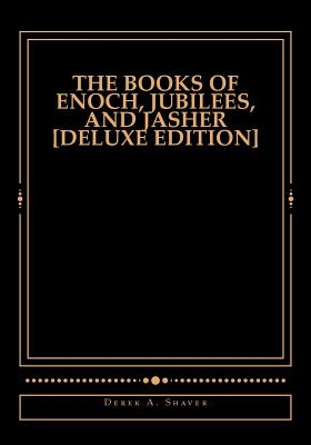The Books of Enoch, Jubilees, And Jasher [Deluxe Edition] Cover Image
