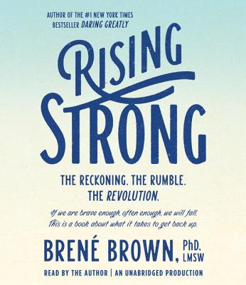Rising Strong: The Reckoning. The Rumble. The Revolution. Cover Image