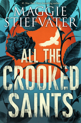 All the Crooked Saints by Maggie Stiefvater