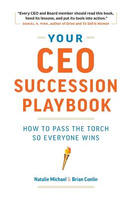 Your CEO Succession Playbook: How to Pass the Torch So Everyone Wins Cover Image